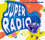 Ville Karttunen: Superradio -cd