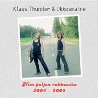 Klaus Thunder & Ukkosmaine: Niin paljon rakkautta 2004-2005